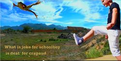 WHAT IS JOKE FOR SCHOOL BOY IS DEAT' FOR CRAPAUD
