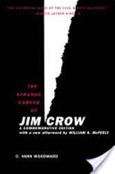 The Strange Career of Jim Crow- by C. Woodward, $14.95