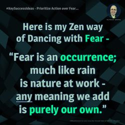 #KeySuccessIdeas - Prioritize Action over Fear...