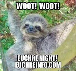 Woot! Woot! Euchre night!