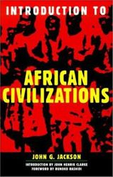 Introduction to African Civilization- by John G. Jackson, $14.95
