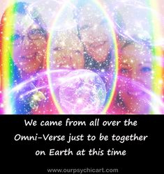 We came from all over the Omni-Verse