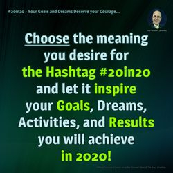 #20in20 - Your Goals and Dreams Deserve your Courage...