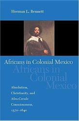 Afrikans in Colonial Mexico- by Herman Bennett, $44.95