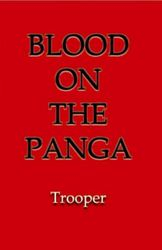 TROOPER - BLOOD ON THE PANGA Film Project