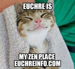 Euchre is my zen place.