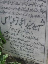 Shaheed Sayed Aijaz Abbas (Walad Sayed Zameer Abbas {late})