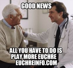 Good news. All you have to do is play more Euchre.