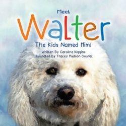 Meet Walter - The Kids Named Him