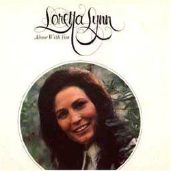 Loretta Lynn Alone With You JUNE 5TH 1972