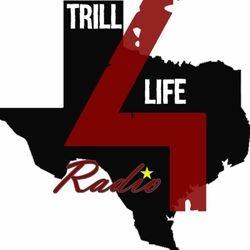 Trill 4 Life Radio, Houston, TX