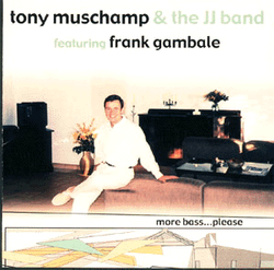 Tony Muschamp - More Bass Please