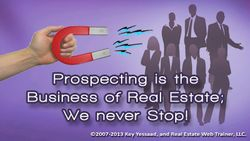 Prospecting is a core activity of Real Estate