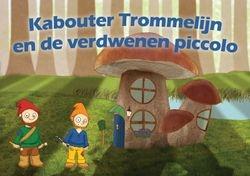 Kabouter Trommelijn en de verdwenen piccolo