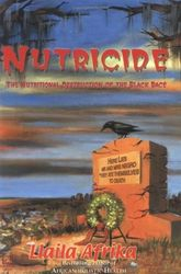 Nutricide: The Nutrional Destruction of The Black Race- by Dr. Llaila Afrika