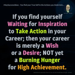 You find your True Self in the Actions you Undertake... - #KeySuccessIdeas
