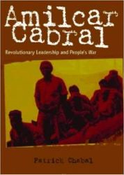 Amilcar Cabral: Revolutionary Leadership and People's War, by  Patrick Chabal. $26.76