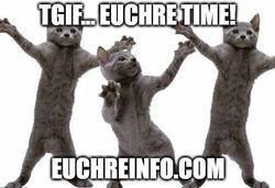 TGIF... Euchre Time!