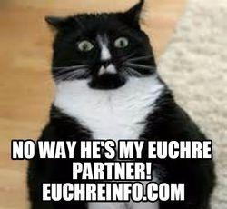 No way he's my Euchre partner!
