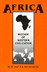 Africa: Mother of Western Civilization- by Jochannan-Ben, $34.95