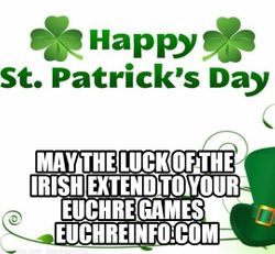 May the luck of the Irish extend to your Euchre games.