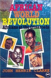 Notes for an African Revolution: Africans at the Crossroads, by John Henrik Clarke. $75.00