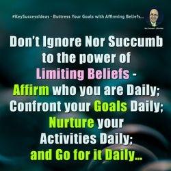 #KeySuccessIdeas - Buttress Your Goals with Affirming Beliefs...