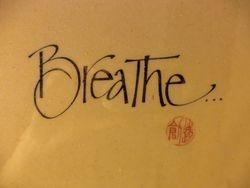 Breathe....!