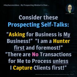 My Prospecting Mindset is Clear... - #KeySuccessIdeas