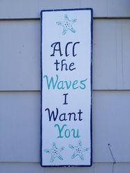 All the Waves I Want You Sign