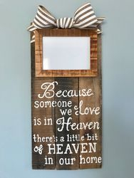 """Someone in Heaven"" reclaimed wood frame"