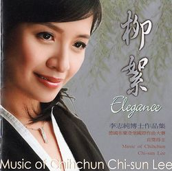 Elegance -- Contemporary Music by Dr. Chihchun Chi-sun Lee