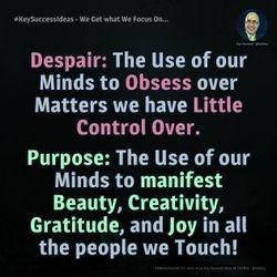 #KeySuccessIdeas - We Get what We Focus On...