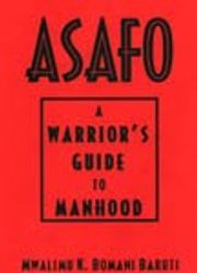 Asafo: A Guide to Manhood- by Mwalimu Baruti, $16.95
