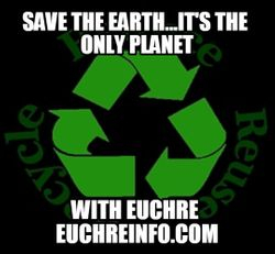 Save the earth... it's the only planet with Euchre.