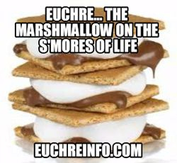 Euchre...the marshmallows on the s'mores of life.