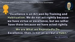 Habits create Excellence - Excellence Nurtures Good Habits