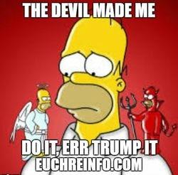 The devil made me do it, err trump it.