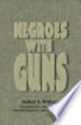 Negroes with Guns- by Robert Williams, $24.95