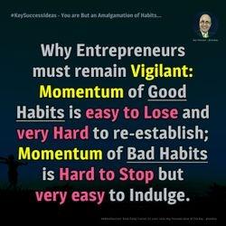 You are But an Amalgamation of Habits... - #KeySuccessIdeas