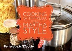 Cooking with Freda Grandma Martha Style