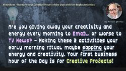 Nurture your Creative Hours of the Day with the Right Activities!