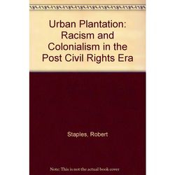The Urban Plantation- by R. Staples, $13.95