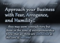 Fear, Arrogance, and Humility
