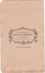 Joseph P. Roberts, photographer of Waynesburg, Chester Co., PA  - back