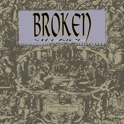Broken Silence - Discerning The Times  1995/1996/2011