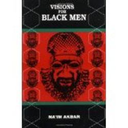 Visions for Black Men by Naim Akbar - $10.00