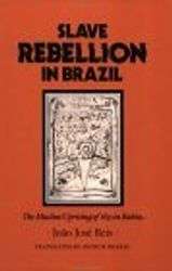 Slave Rebellion in Brazil- by J. Reis, $18.95