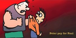 PETER PAY FOR PAUL