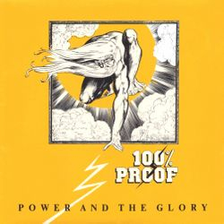100% Proof - Power And The Glory 1983